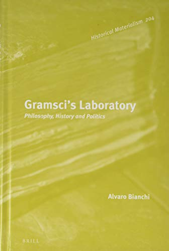 9789004417793: Gramsci s Laboratory: Philosophy, History and Politics