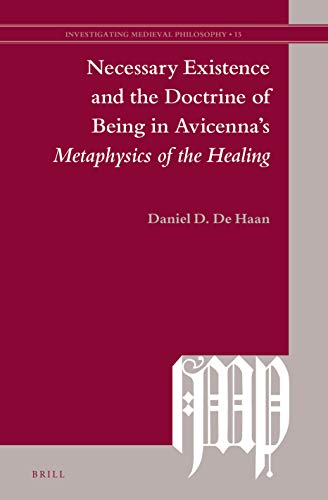 Necessary Existence and the Doctrine of Being in Avicenna's Metaphysics of the Healing (Hardback) - Daniel D. De Haan