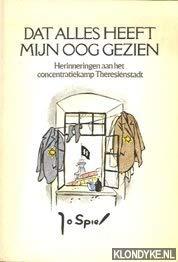 9789010019653: Dat alles heeft mijn oog gezien: Herinneringen aan het concentratiekamp Theresienstadt 1942-1945 (Dutch Edition)