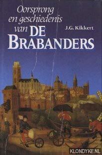 Oorsprong en geschiedenis van de Brabanders.: KIKKERT, J.G. *********