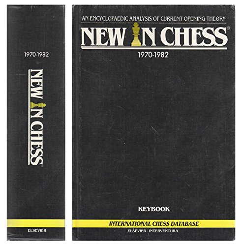 New in Chess : Keybook 1970-1982 an Encyclopaedic Analysis of Current (1984) Theory