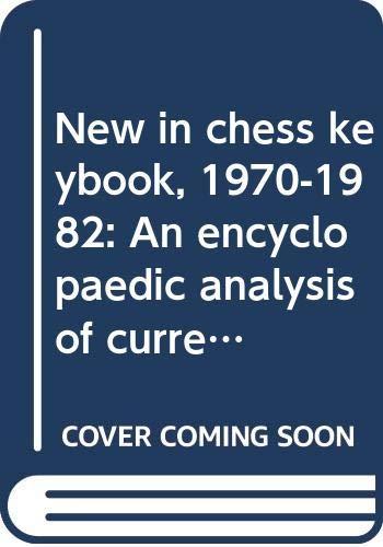 9789010049834: New in chess keybook, 1970-1982: An encyclopaedic analysis of current opening theory = New in chess Schlusselbuch, 1970-1982 : eine enzyklopadische Analyse der aktuellen Eroffnungstheorie