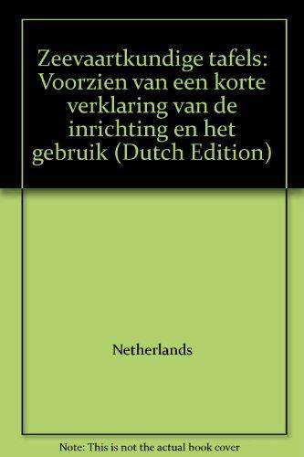 9789012011310: Zeevaartkundige tafels: Voorzien van een korte verklaring van de inrichting en het gebruik (Dutch Edition)