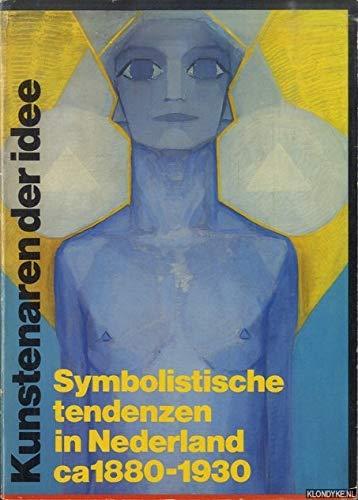 Kunstenaren der idee: Symbolistische tendenzen in Nederland, ca. 1880-1930 : Carel Blotkamp ... [et al.] (Dutch Edition) (901202241X) by Haags Gemeentemuseum