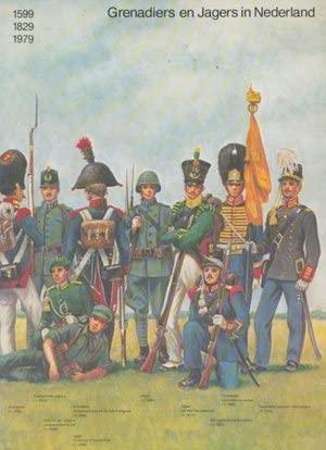 9789012024136: Grenadiers en Jagers in Nederland 1599, 1829, 1979 (Dutch Edition)