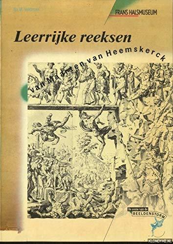 9789012052276: Leerrijke reeksen van Maarten van Heemskerck (De Eeuw van de beeldenstorm) (Dutch Edition)