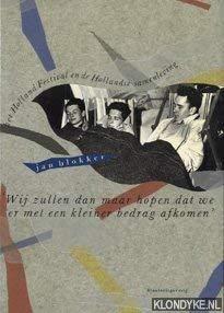 9789012054294: Wij zullen dan maar hopen dat we er met een kleiner bedrag afkomen: Het Holland Festival en de Hollandse samenleving (Dutch Edition)