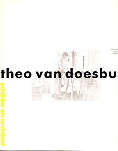 Theo van Doesburg: schilder en architect.: Straaten, Evert van (sam.).