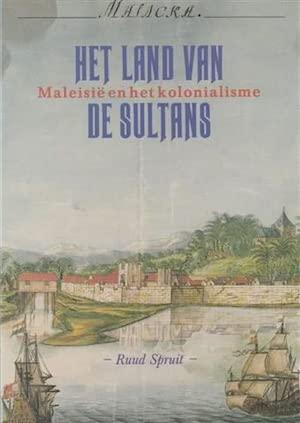 Het Land Van De Sultans: Maleisie En Het Kolonialisme: Spruit, Ruud