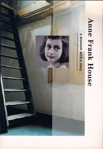 Anne Frank House: a museum with a: Stichting Anne Frank