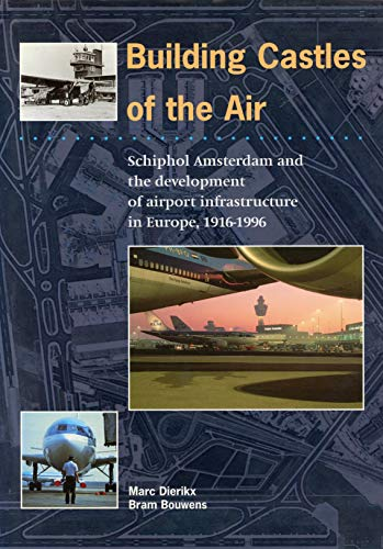 9789012085595: Building castles of the air: Schiphol Amsterdam and the development of airport infrastructure in Europe, 1916-1996