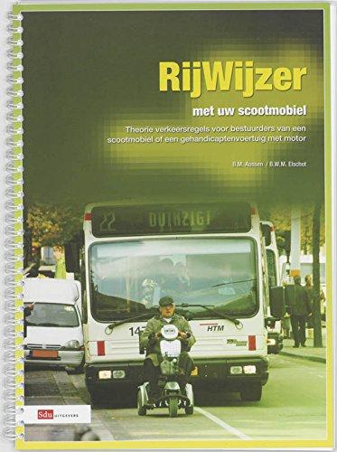 9789012120784: Rijwijzer met uw scootmobiel: theorie verkeersregels voor bestuurders van een scootmobiel of een gehandicaptenvoertuig met motor