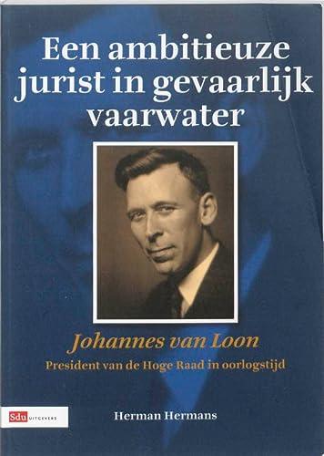 Een ambitieuze jurist in gevaarlijk vaarwater : Hermans, H.L.C.