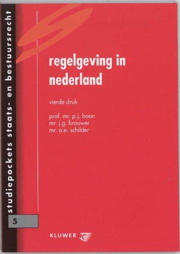 Regelgeving in Nederland.: Boon, P.J.; Brouwer, J.G. & Schilder, A.E.