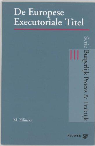 De Europese executoriale titel : tijdige tenuitvoerlegging van vermogensrechtelijke beslissingen in...