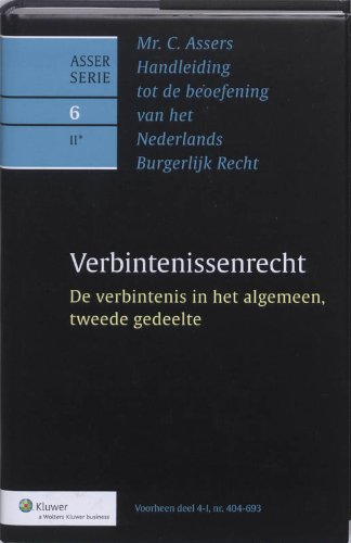 Mr. C. Assers Handleiding tot de beoefening van het Nederlands Burgerlijk Recht : Deel 6: ...
