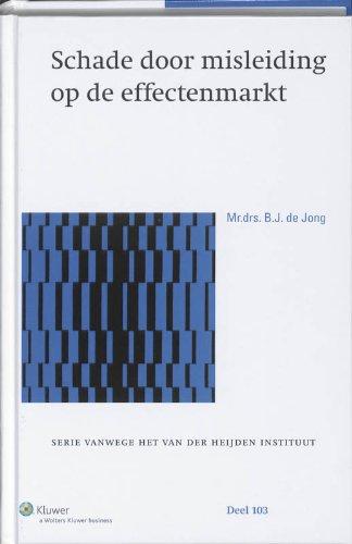 Schade Door Misleiding Op De Effectenmarkt ( Serie Vanwege Het Van Der Heijden Instituut ): Mr. Drs...