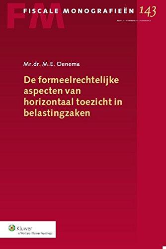 De formeelrechtelijke aspecten van horizontaal toezicht in belastingzaken.: Oenema, Margot E.