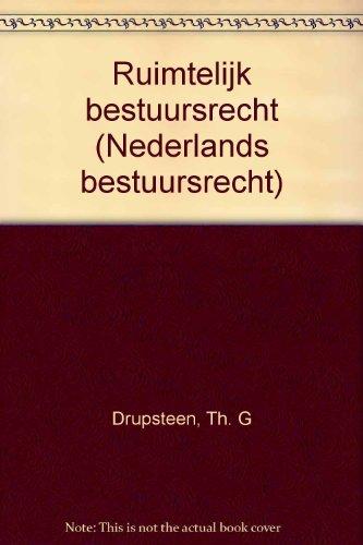 Ruimtelijk bestuursrecht. Deel 4-1: ruimtelijke ordening en volkshuisvesting.: Drupsteen, Th.G.
