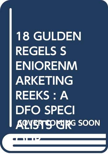 18 GULDEN REGELS SENIORENMARKETING REEKS : ADFO: Treguer, Jean-Paul