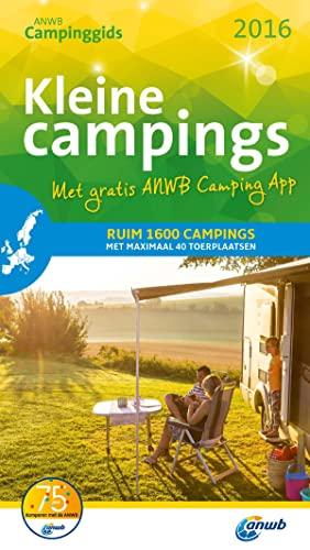 9789018039097: Kleine campings 2016: Nederland, België, Luxemburg, Denemarken, Frankrijk, Groot-Brittannië (ANWB campinggids)