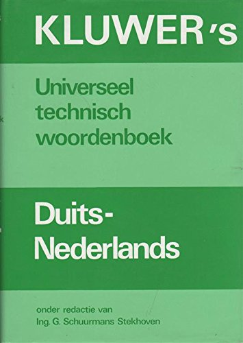 Kluwer's universeel technisch woordenboek, Duits-Nederlands (Dutch Edition) (9020106066) by G Schuurmans Stekhoven