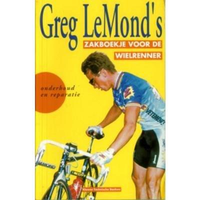 Greg Lemond's Zakboekje Voor De Wielrenner: Onderhoud En Reparatie (9020126717) by Greg LeMond; Ton Aelberts; Martin Althoff
