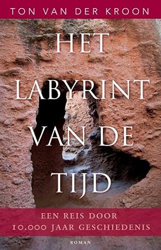 Het labyrint van de tijd / druk 1: een reis door 10.000 jaar geschiedenis - Kroon, Ton van der