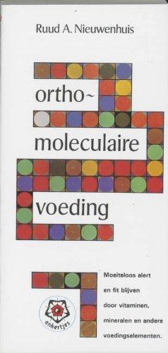 Orthomoleculaire voeding: moeiteloos alert en fit blijven door vitaminen, mineralen en andere voedingssupplementen - R.A. Nieuwenhuis