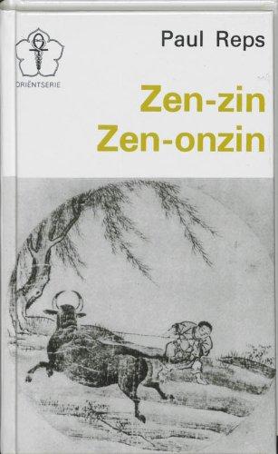 9789020245196: Zen-zin, Zen-onzin / druk 1: een verzameling van Zen- en pre-Zen-geschriften