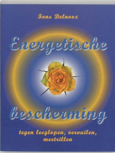 Energetische bescherming: tegen leeglopen, vervuilen, meetrillen - Fons Delnooz; Patricia Martinot