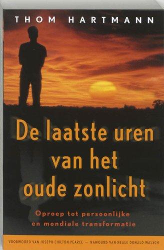 De Laatste Uren Van Het Oude Zonlicht (9020283375) by Hartmann, Thom