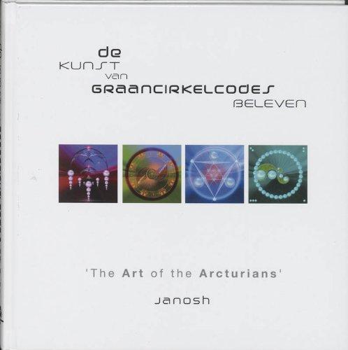 9789020283891: de Kunst van Graancirkelcodes Beleven - 'The Art of the Arcturians'