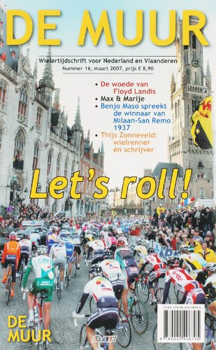 De Muur. Wielertijdschrift voor Nederland en Vlaanderen. Nr. 16, maart 2007.: DE MUUR. ...