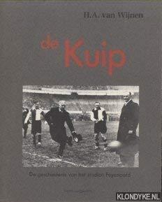 De Kuip : de geschiedenis van het: Wijnen, H.A. van