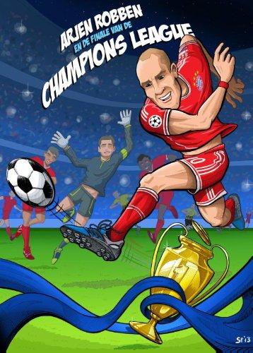 9789020699067: Arjen Robben en de finale van de Champions League