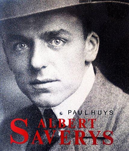 Albert Saverys, een kunstenaarsleven (Dutch Edition): Paul Huys