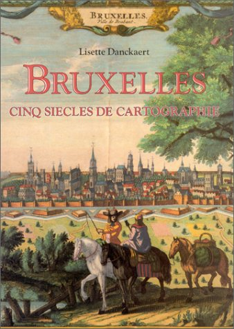 9789020916973: Bruxelles. Cinq siècles de cartographie