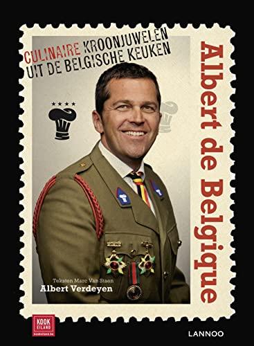 9789020921632: Albert de Belgique - Nederlandse versie: Culinaire kroonjuwelen uit de Belgische keuken