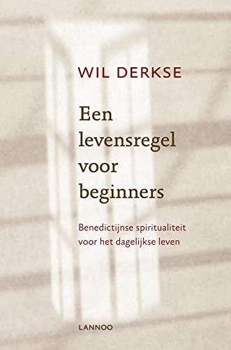 9789020941845: Een levensregel voor beginners: Benedictijnse spiritualiteit voor het dagelijkse leven