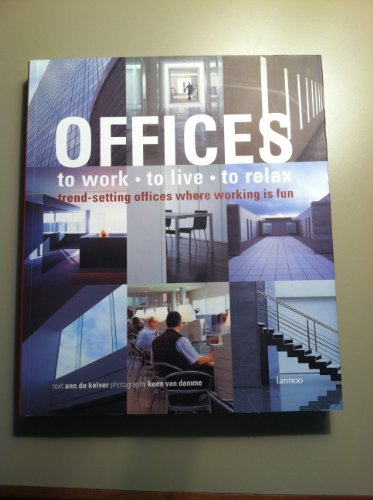 Offices. To Work. To Live. To Relax. Trend-setting Offices Where Working is Fun