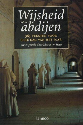 Wijsheid uit de abdijen. 365 teksten voor elke dag van het jaar.: STEEG, MARIA TER.