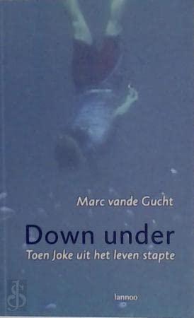 Down under: toen Joke uit het leven: Vande Gucht, Marc