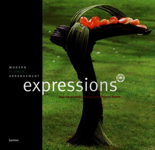 9789020960167: Expressions: Modern Flower Arrangement (English, French and Dutch Edition)