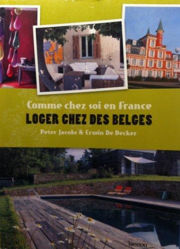 Loger chez des Belges: Comme chez soi: Peter Jacobs; Erwin