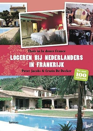 9789020968132: Logeren bij Nederlanders: Thuis in Frankrijk
