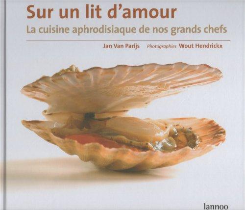 Sur un lit d'amour, La cuisine aphrodisiaque: Jan Van Parijs