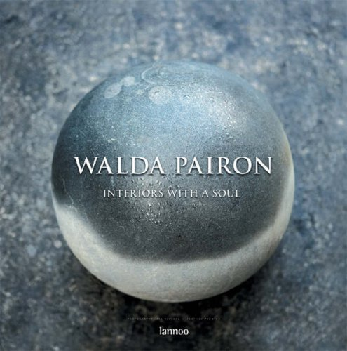 Walda Pairon: Interiors with a Soul: Roelofs, Cees, Pauwels, Ivo