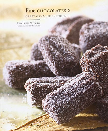 Fine Chocolates 2: Ganache: Great Ganache Experience: Jean-Pierre Wybauw