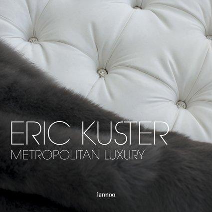 9789020979442: Eric Kuster: Metropolitan Luxury